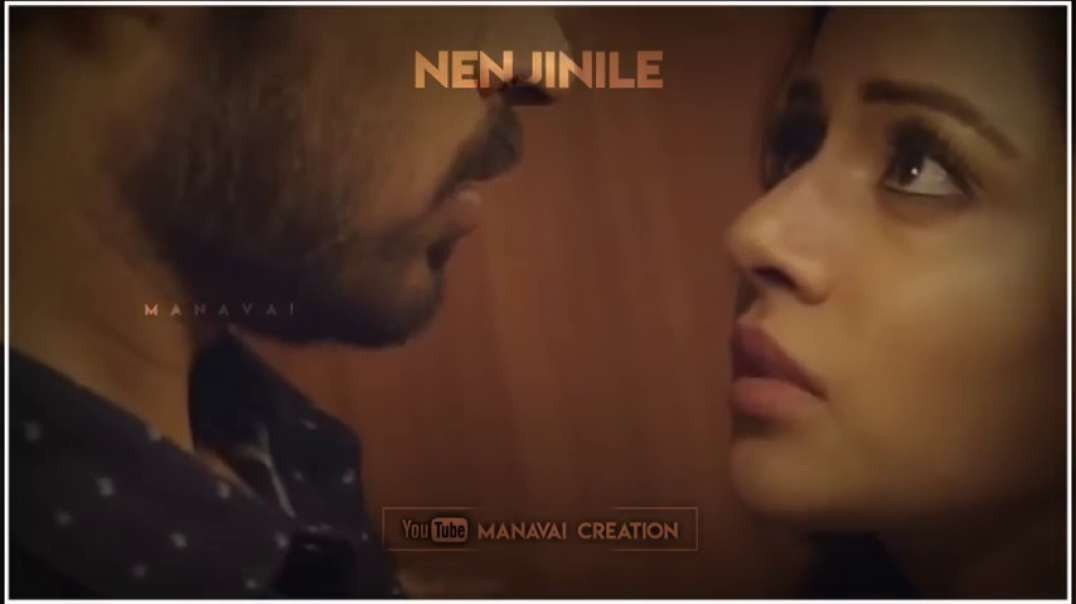 18+ Nenjinile - Love whatsapp status video tamil | Tamil Video Songs Download